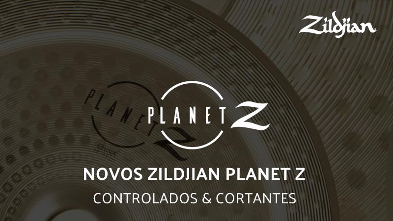 Novos Zildjian Planet Z